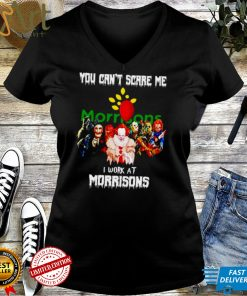 Horror Halloween you cant scare me I work at Morrisons shirt