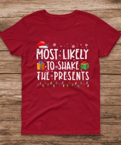 Most Likely To Shake The Presents Family Matching Christmas T Shirt 3